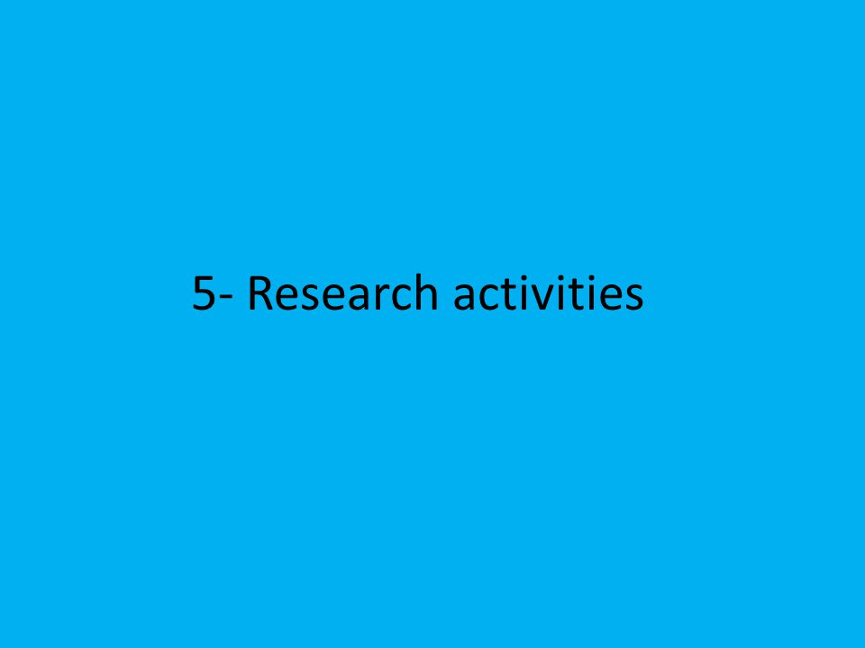 5- Research activities