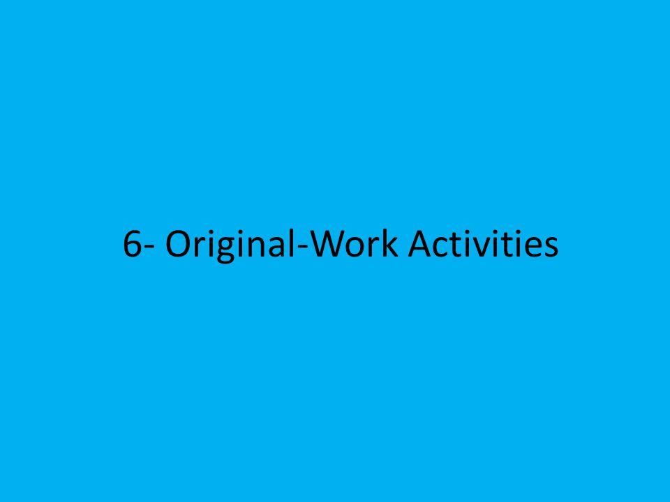 6- Original-Work Activities
