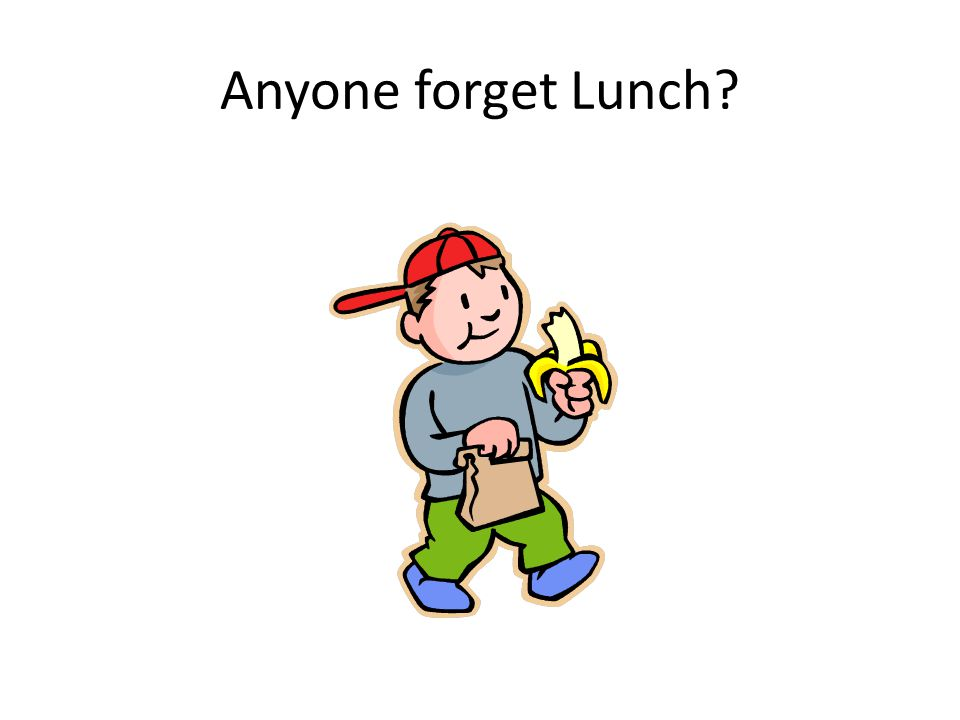 Anyone forget Lunch