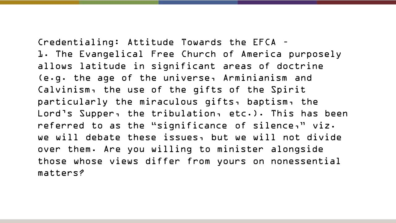 Credentialing: Attitude Towards the EFCA – 1.