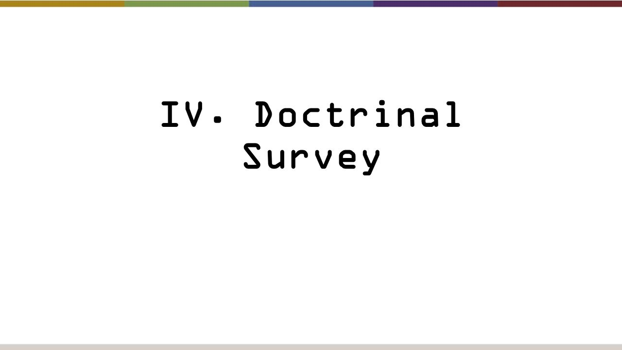 IV. Doctrinal Survey
