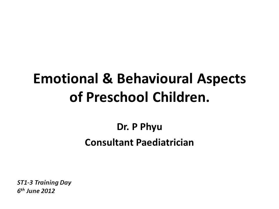 Emotional & Behavioural Aspects of Preschool Children.