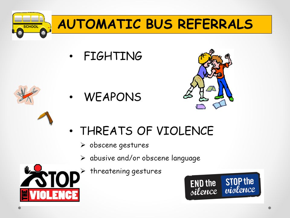 BUS REFERRAL STEPS Bus driver asks the Principal or Assistant Principal to board bus and speak to students Bus driver tells the student how to correct the unsafe behavior Bus driver gives a warning to student to correct the unsafe behavior Bus driver changes seat Bus driver speaks to student one-on-one at school
