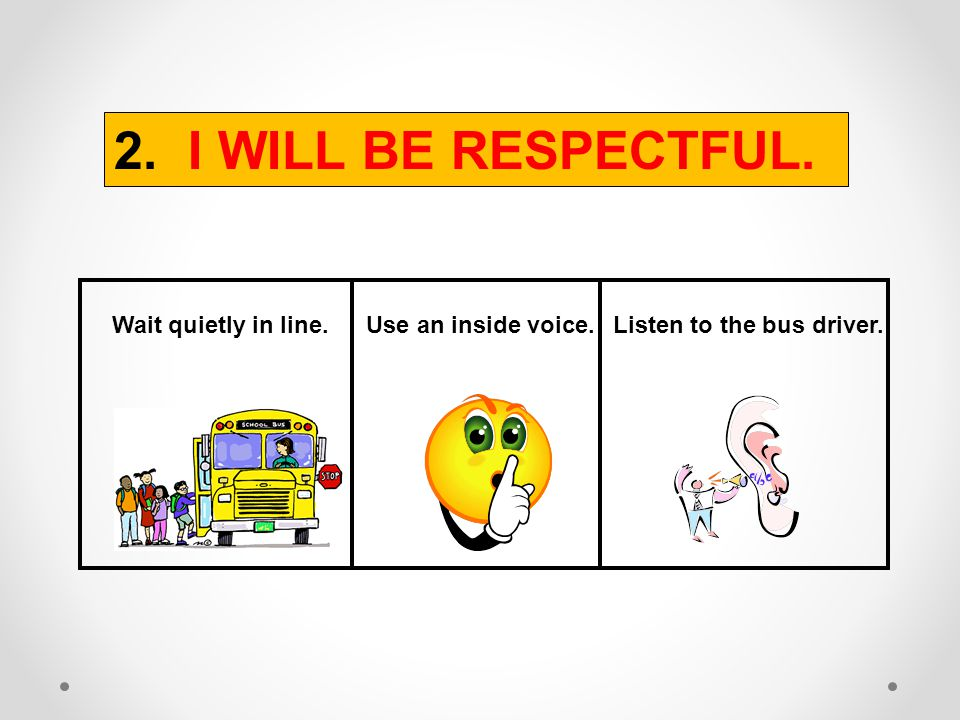 Children should never extend any body part out the bus window 1. I WILL BE SAFE.
