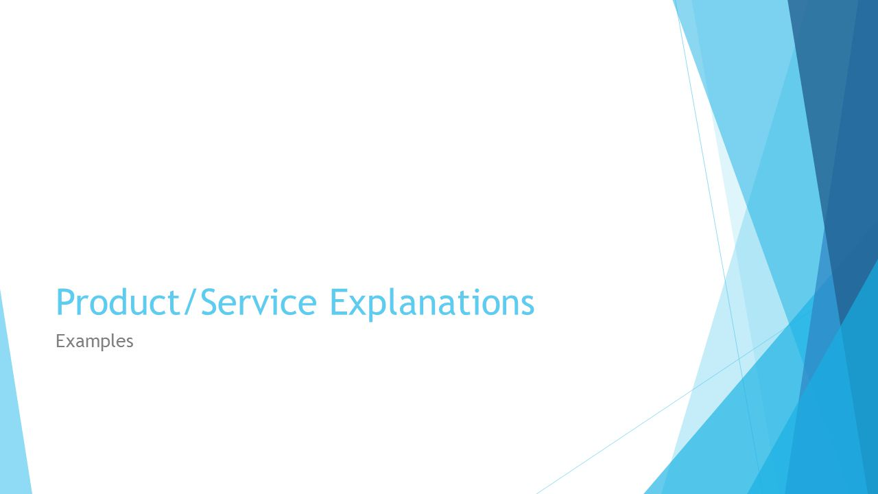 Product/Service Explanations Examples