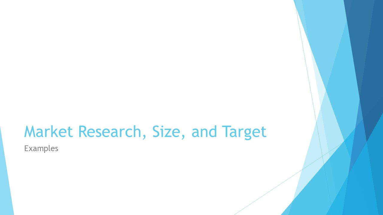 Market Research, Size, and Target Examples