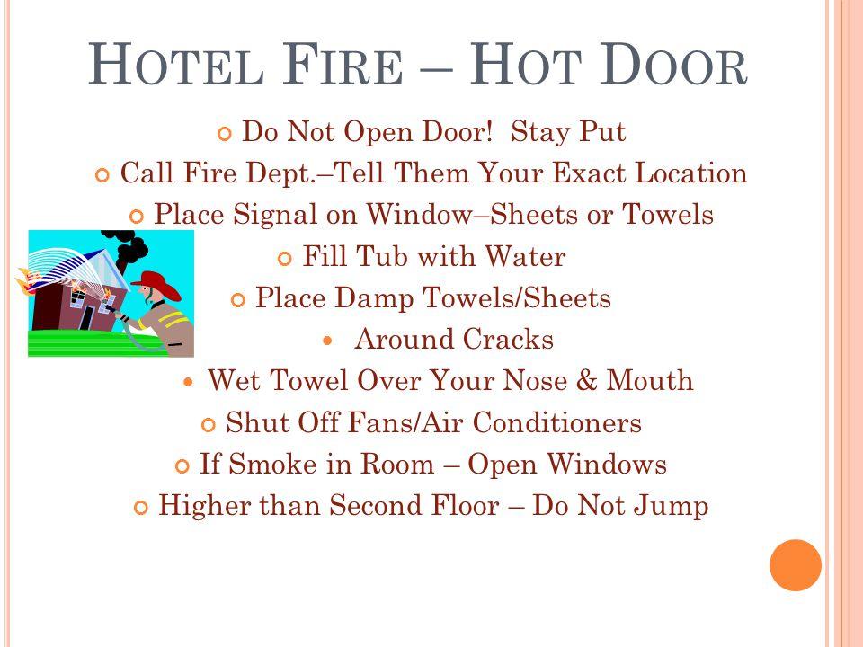 H OTEL F IRE – H OT D OOR Do Not Open Door.