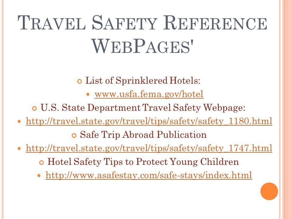 T RAVEL S AFETY R EFERENCE W EB P AGES List of Sprinklered Hotels: www.usfa.fema.gov/hotel U.S.