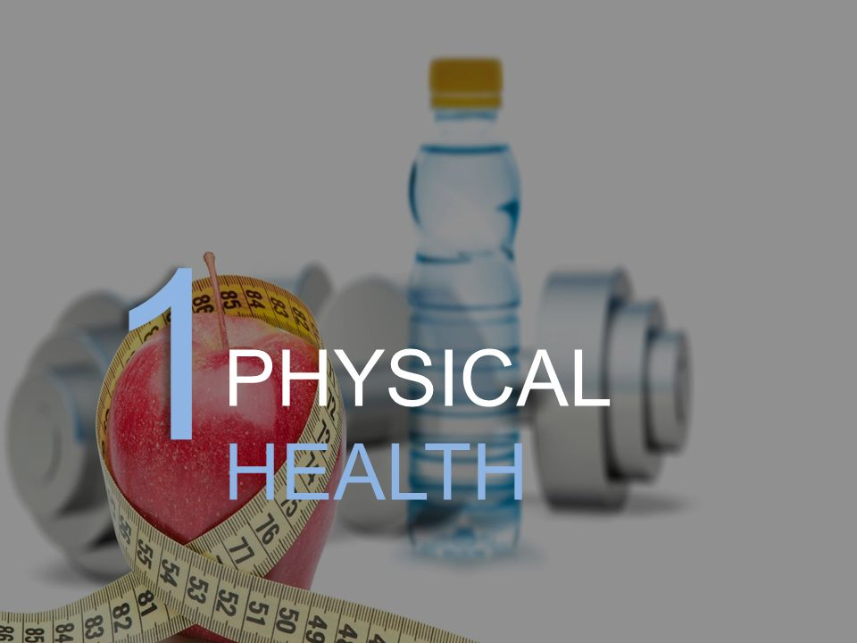1 PHYSICAL HEALTH