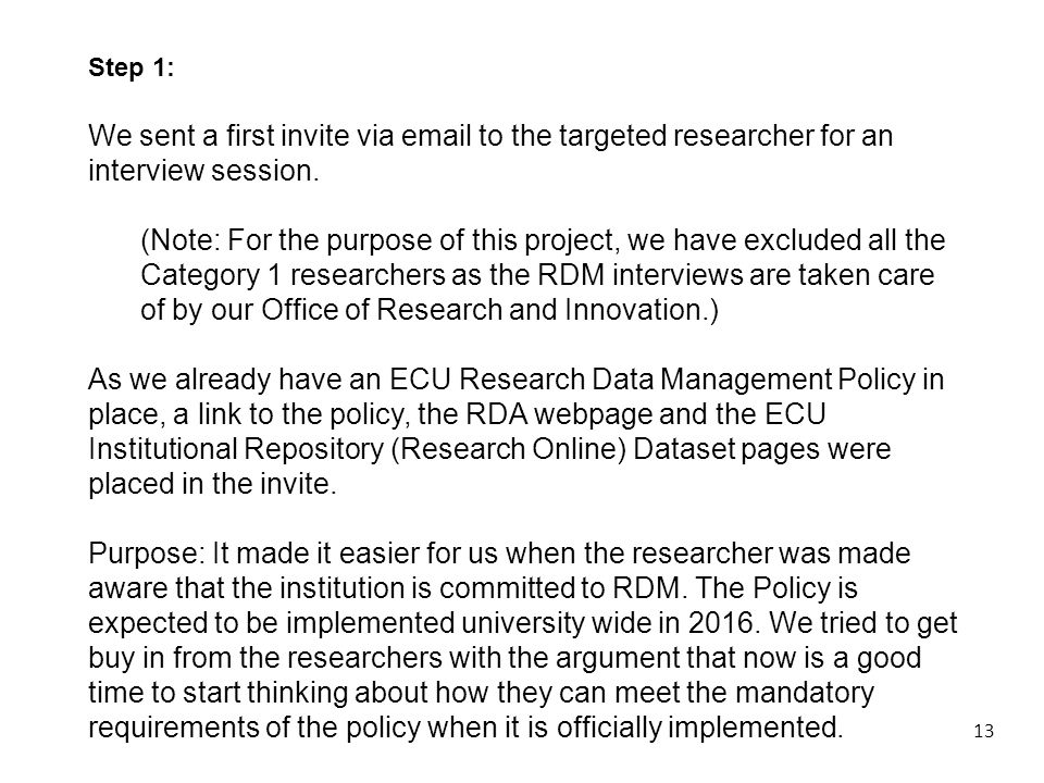 13 Step 1: We sent a first invite via email to the targeted researcher for an interview session.