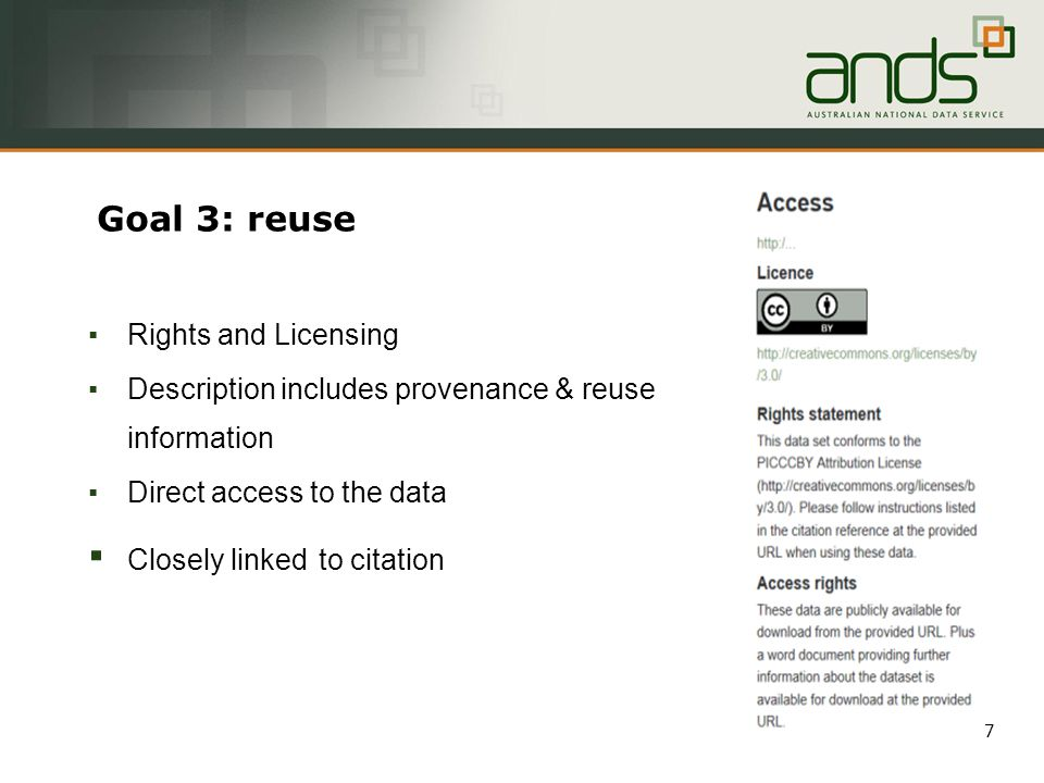 Goal 3: reuse ▪ Rights and Licensing ▪ Description includes provenance & reuse information ▪ Direct access to the data ▪ Closely linked to citation 7