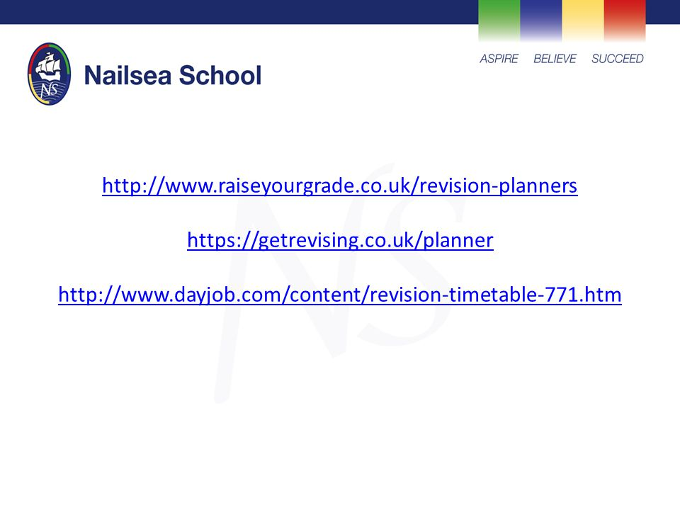 http://www.raiseyourgrade.co.uk/revision-planners https://getrevising.co.uk/planner http://www.dayjob.com/content/revision-timetable-771.htm