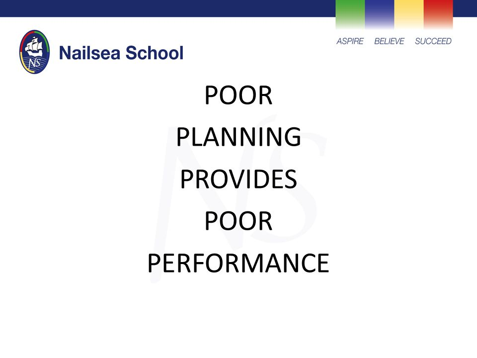 POOR PLANNING PROVIDES POOR PERFORMANCE