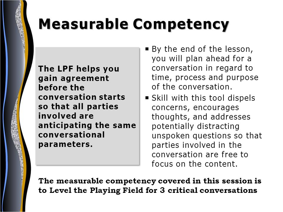  Have some basic LPF statements ready to work on in the session for three scenarios.