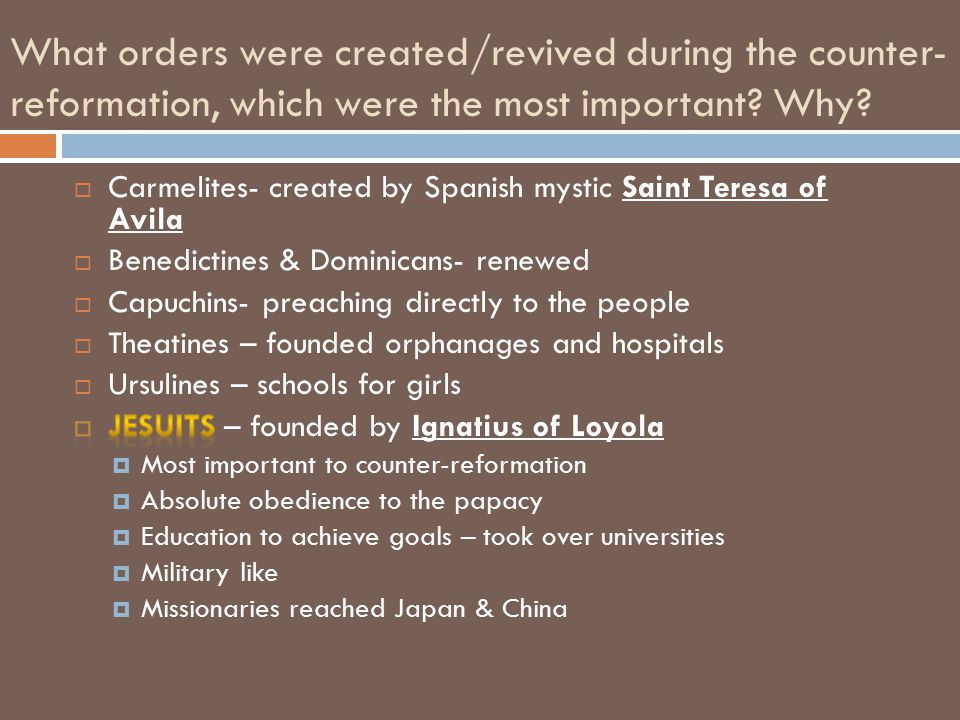 What orders were created/revived during the counter- reformation, which were the most important.