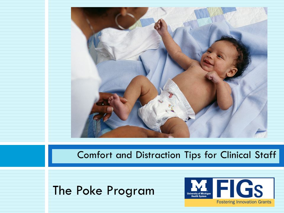 The Poke Program Comfort and Distraction Tips for Clinical Staff