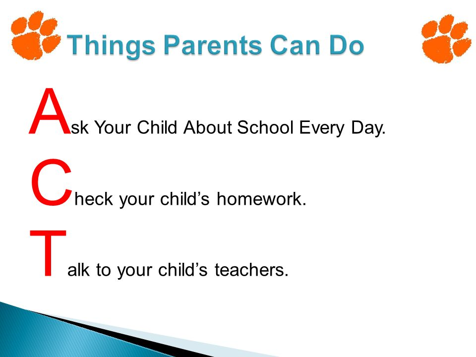 A sk Your Child About School Every Day. C heck your child's homework.