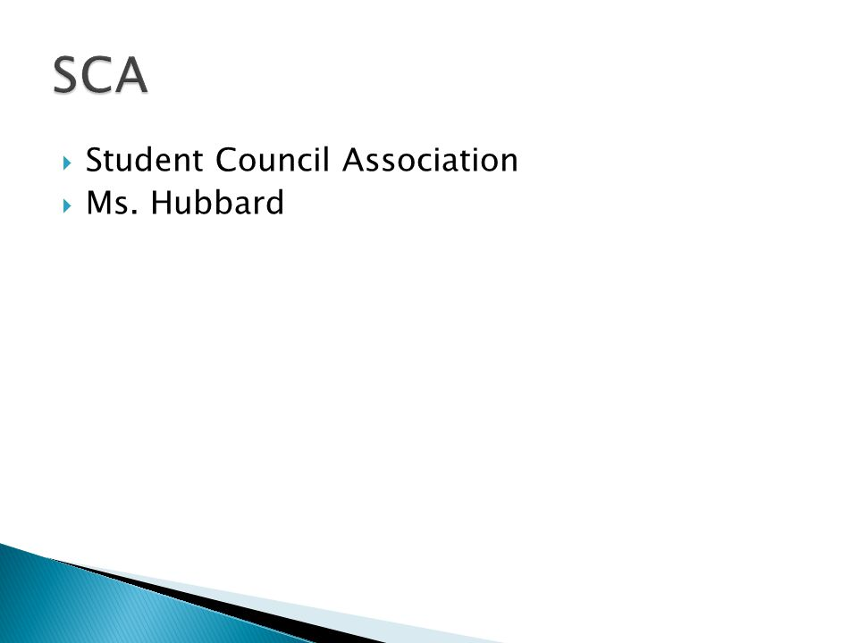  Student Council Association  Ms. Hubbard
