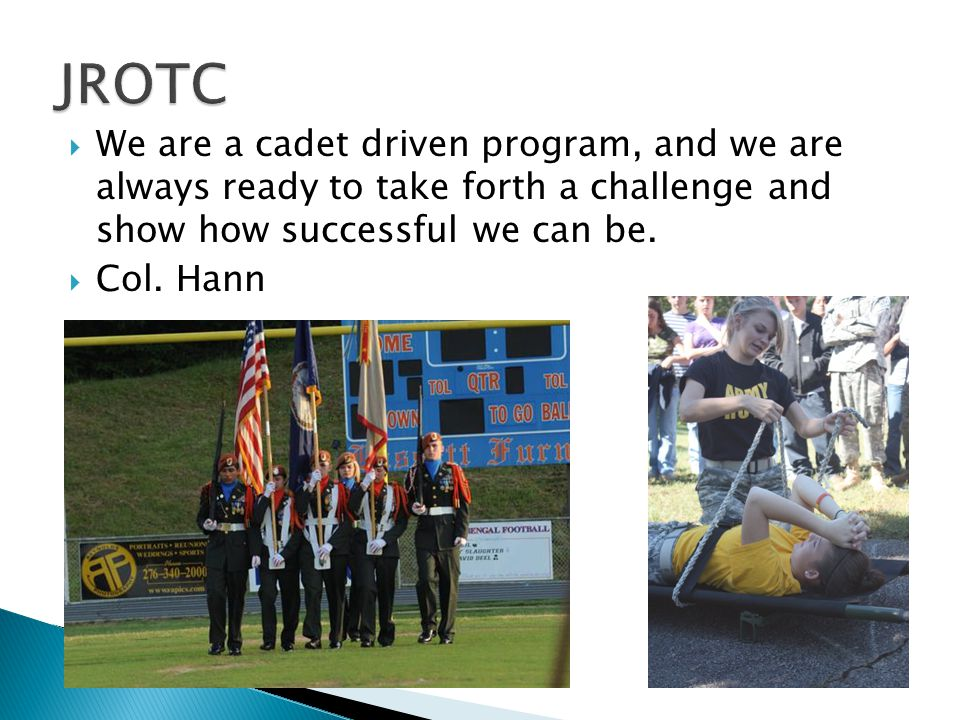  We are a cadet driven program, and we are always ready to take forth a challenge and show how successful we can be.
