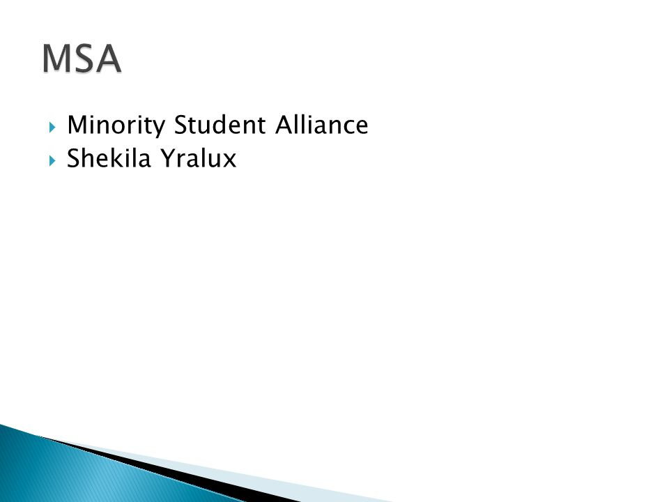  Minority Student Alliance  Shekila Yralux