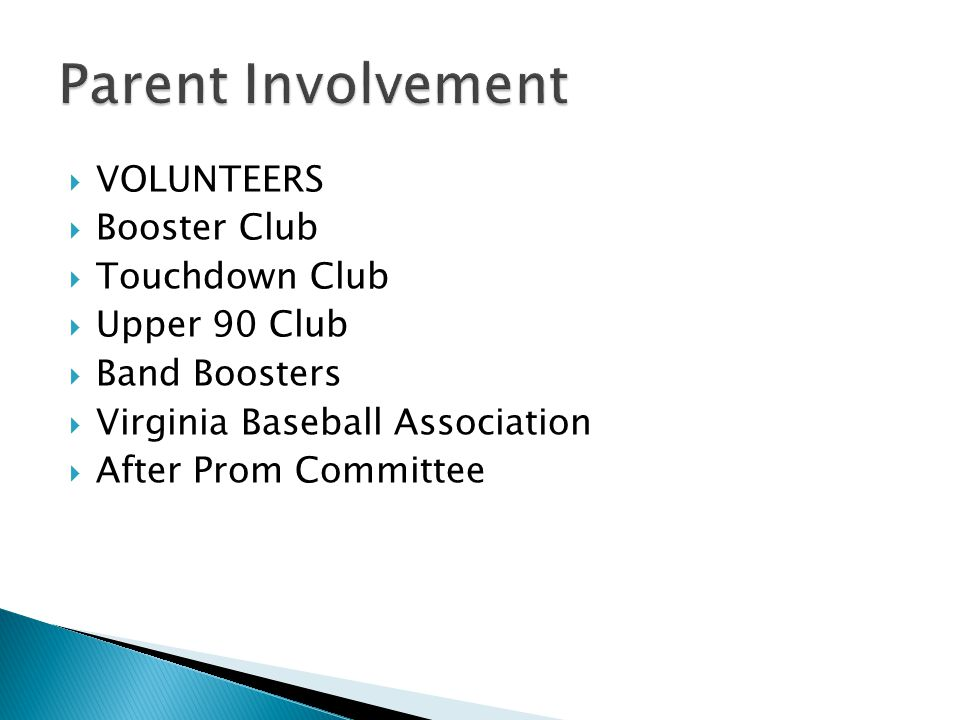  VOLUNTEERS  Booster Club  Touchdown Club  Upper 90 Club  Band Boosters  Virginia Baseball Association  After Prom Committee