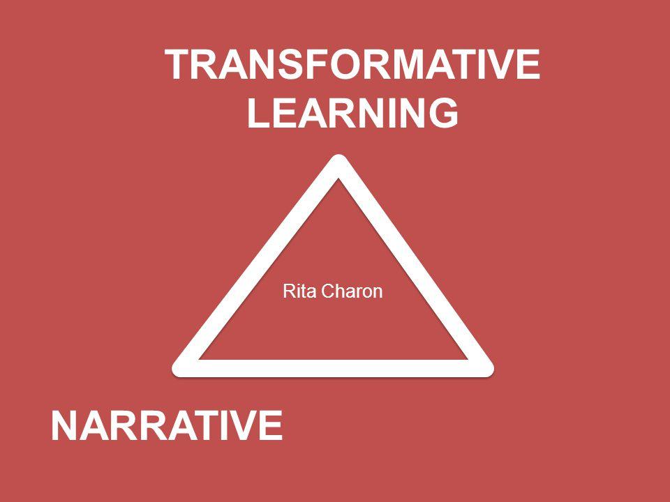 TRANSFORMATIVE LEARNING NARRATIVE Rita Charon