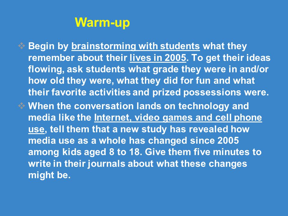 Warm-up  Begin by brainstorming with students what they remember about their lives in 2005.