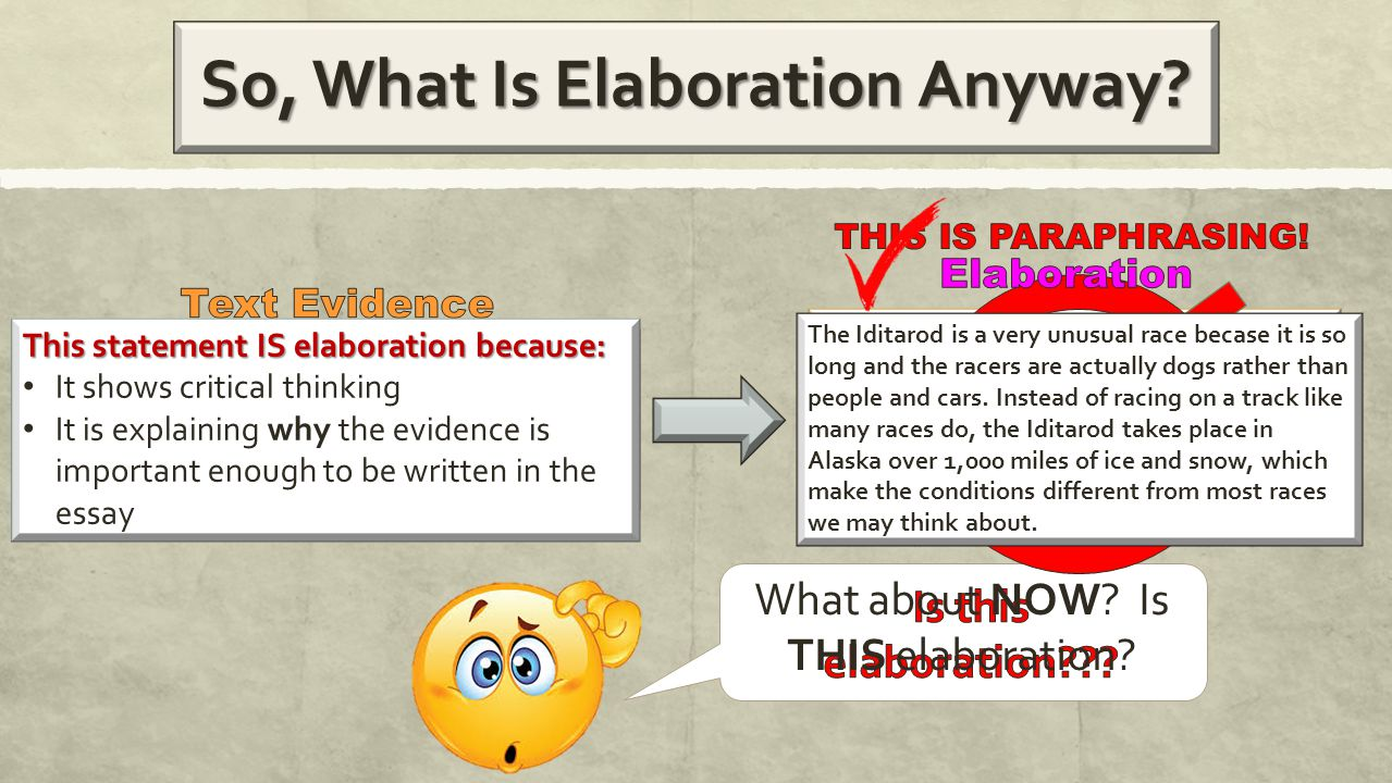 So, What Is Elaboration Anyway. The Iditarod is a race like no other.