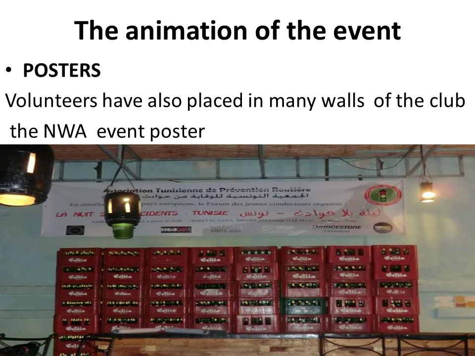 POSTERS Volunteers have also placed in many walls of the club the NWA event poster The animation of the event