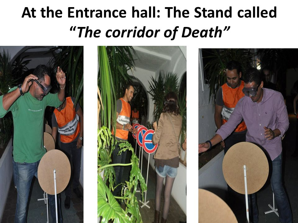 At the Entrance hall: The Stand called The corridor of Death