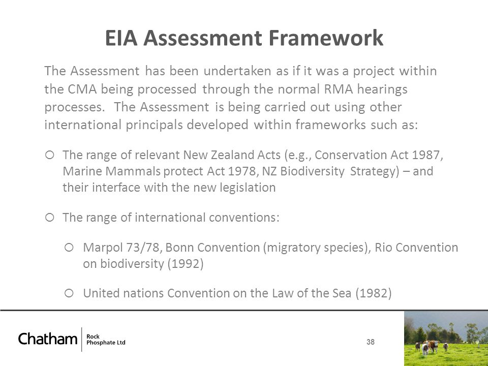 EIA Assessment Framework The Assessment has been undertaken as if it was a project within the CMA being processed through the normal RMA hearings processes.