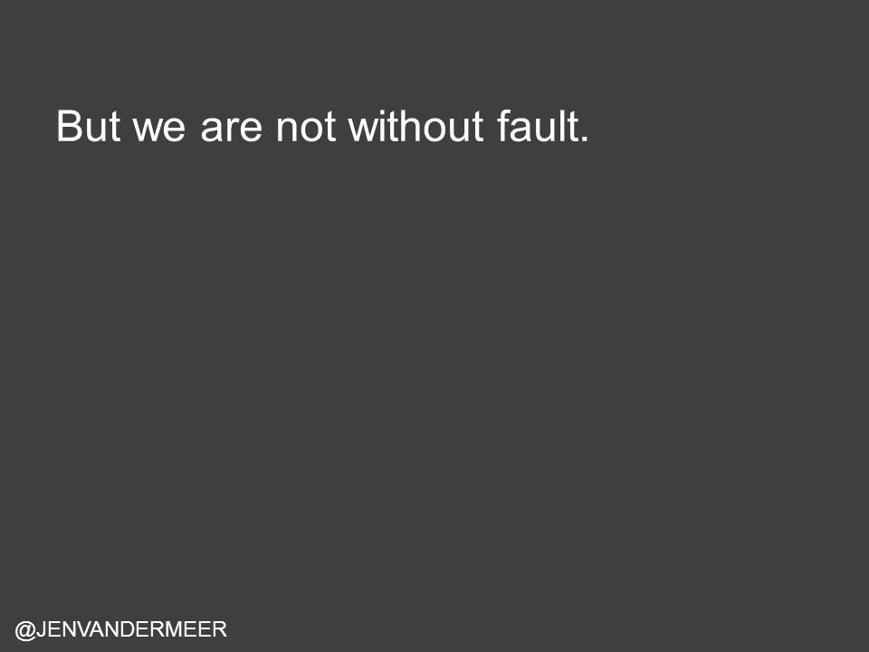 But we are not without fault. @JENVANDERMEER