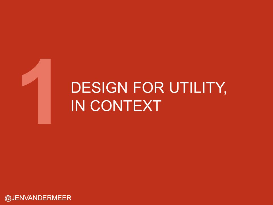 DESIGN FOR UTILITY, IN CONTEXT @JENVANDERMEER 1
