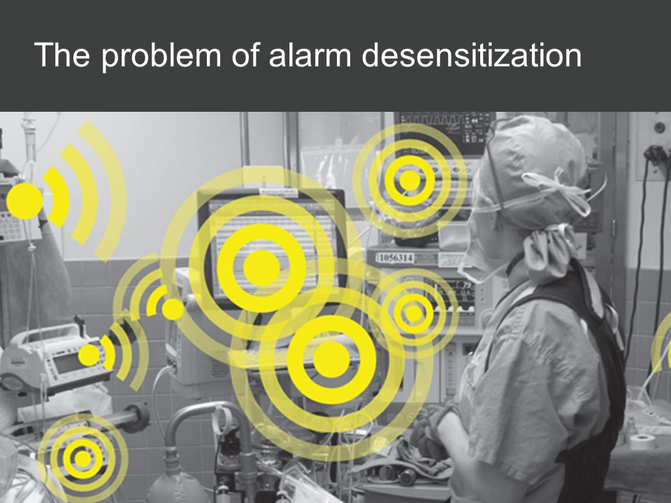The problem of alarm desensitization