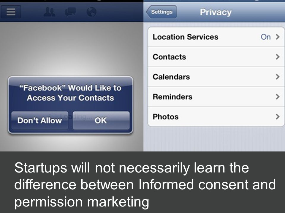 Startups will not necessarily learn the difference between Informed consent and permission marketing