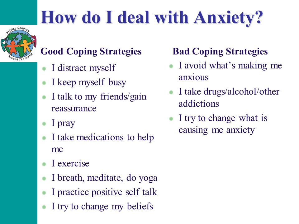 How do I deal with Anxiety.