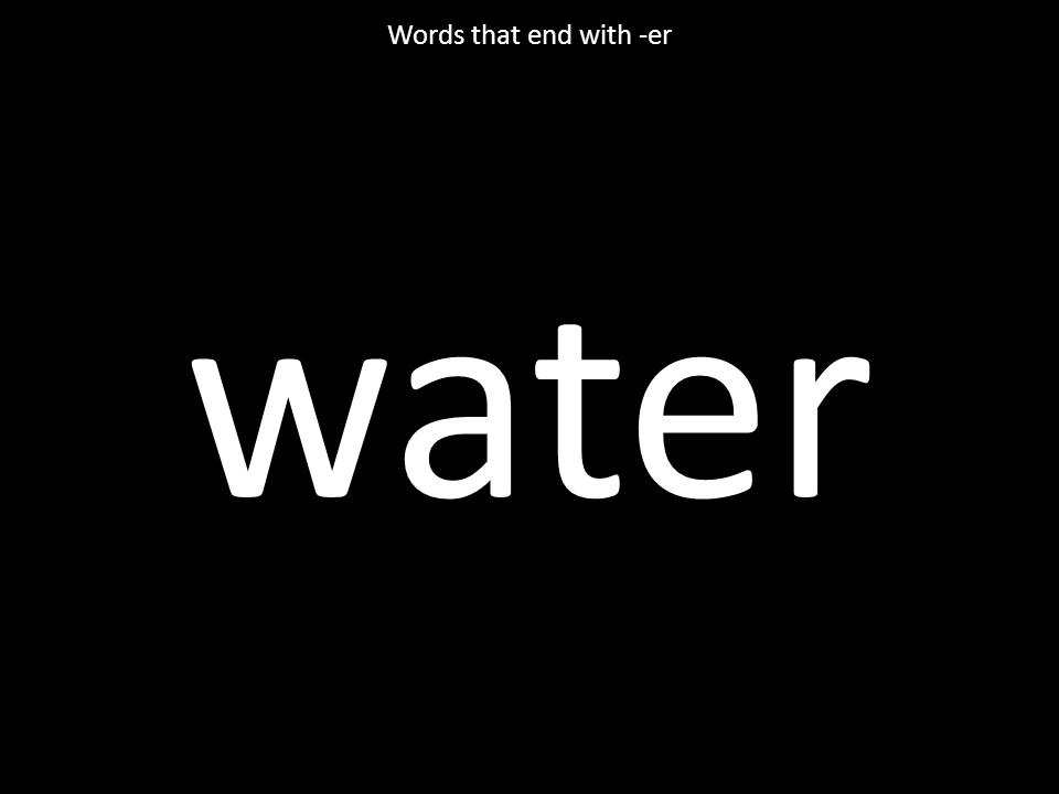 water Words that end with -er
