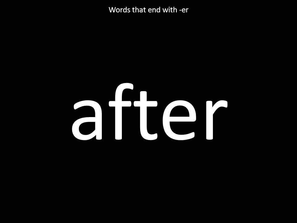after Words that end with -er
