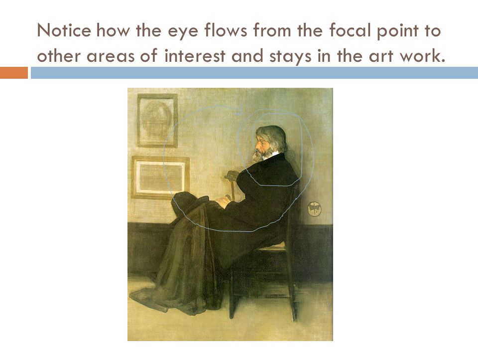 Notice how the eye flows from the focal point to other areas of interest and stays in the art work.