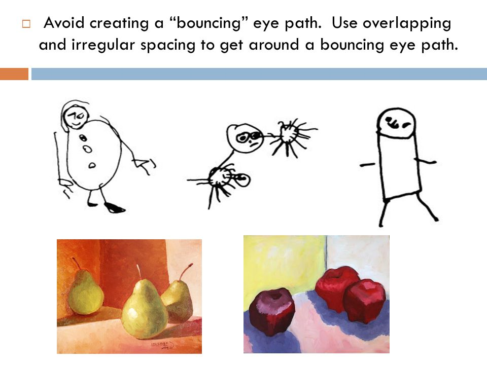  Avoid creating a bouncing eye path.