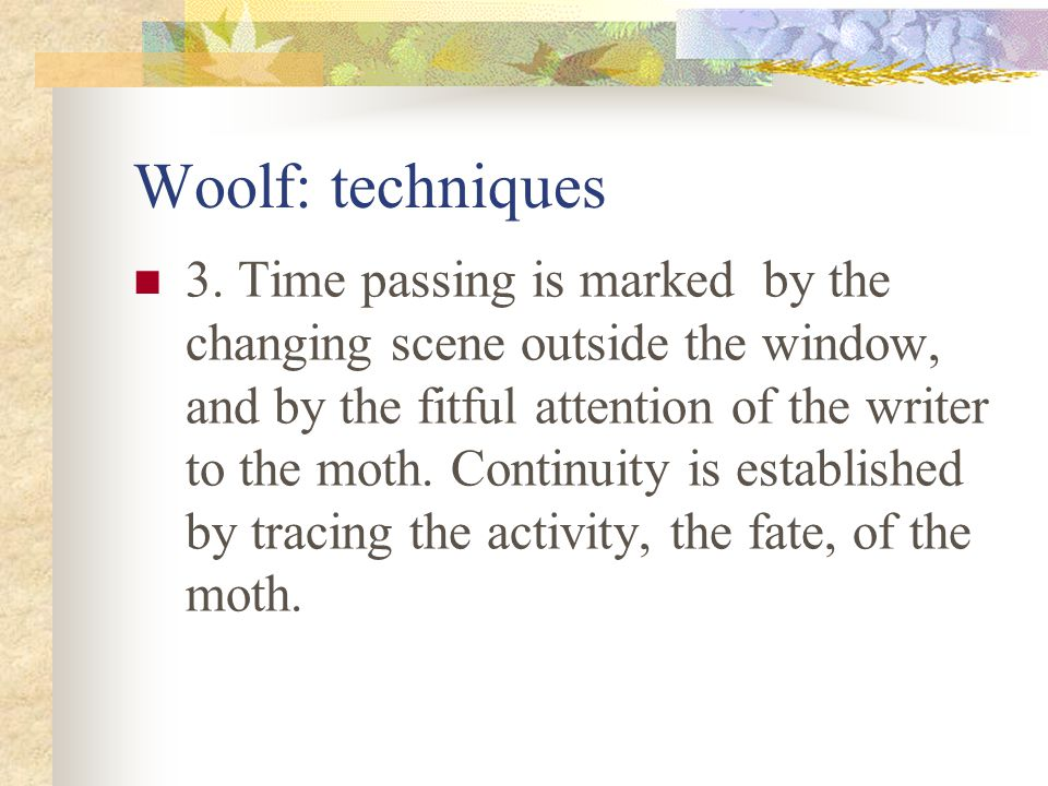 Woolf: Techniques 2. The essay has an implicit thesis statement.