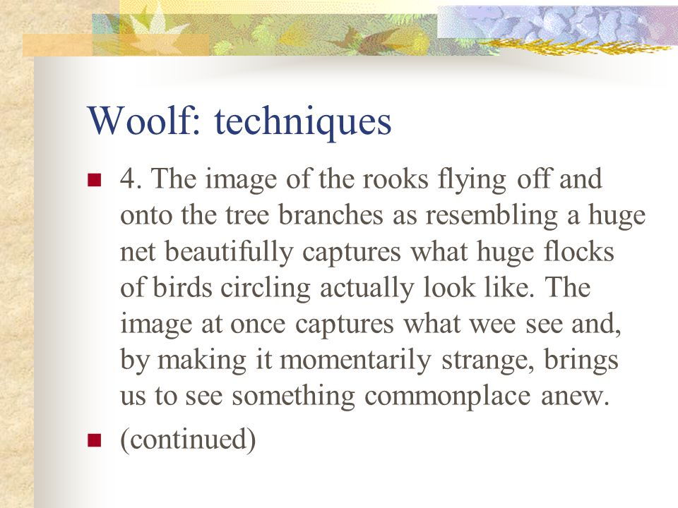 Woolf: techniques 3.