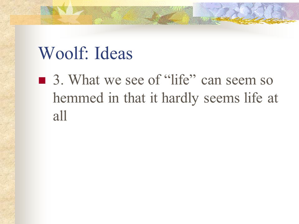 V. Woolf: Ideas 2.