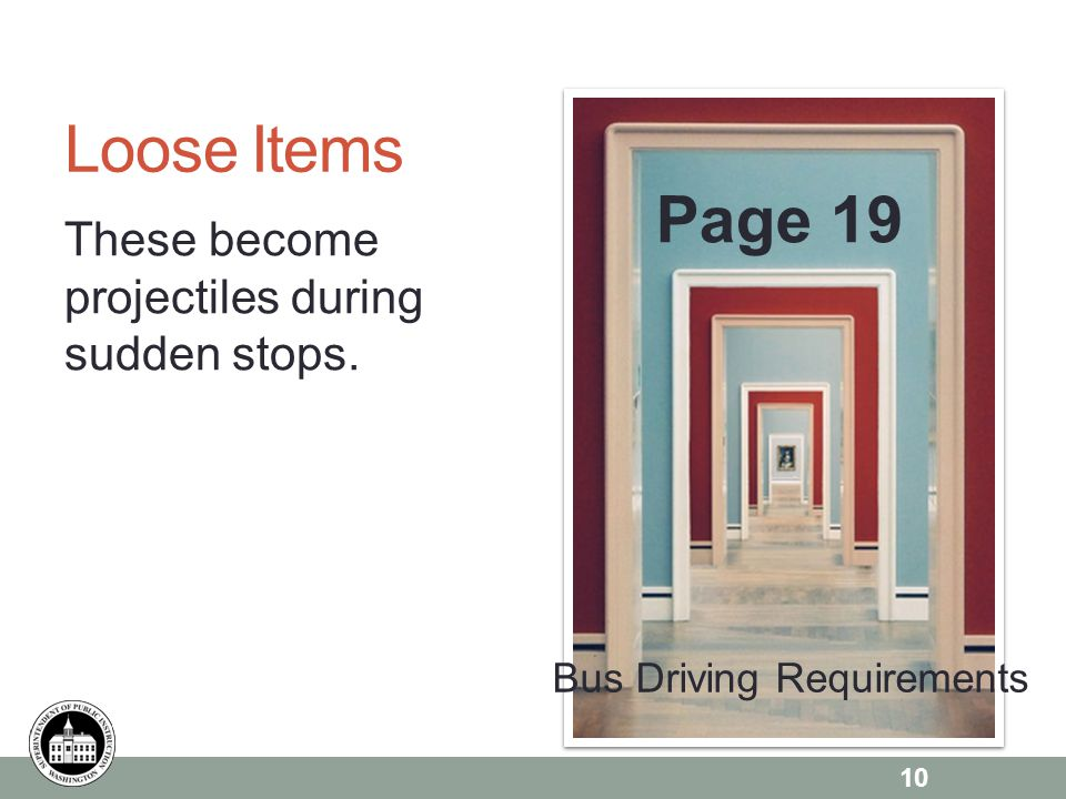 Page 6 Loose Items These become projectiles during sudden stops. Page 19 10 Bus Driving Requirements