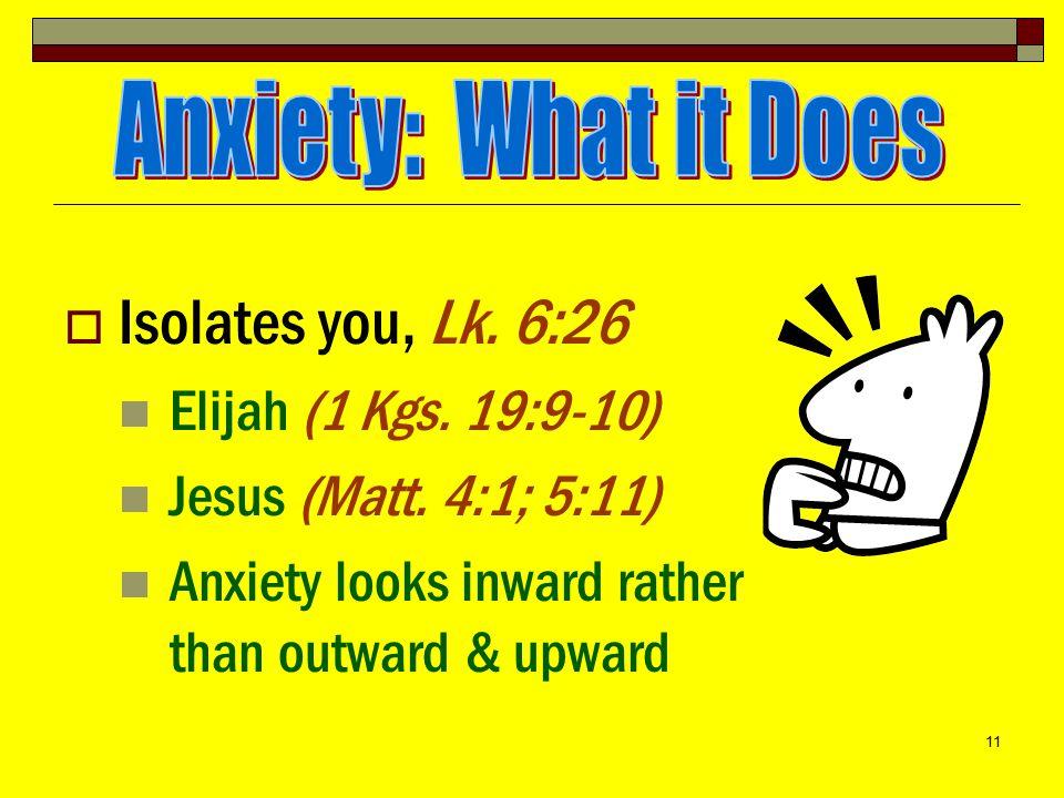 11  Isolates you, Lk.6:26 Elijah (1 Kgs. 19:9-10) Jesus (Matt.