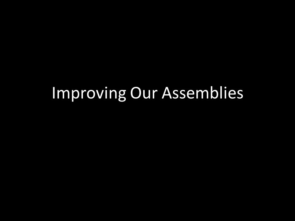 Improving Our Assemblies