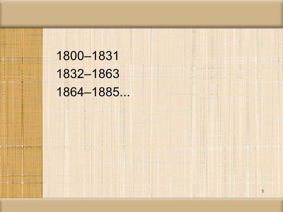 1800–1831 1832–1863 1864–1885... 5