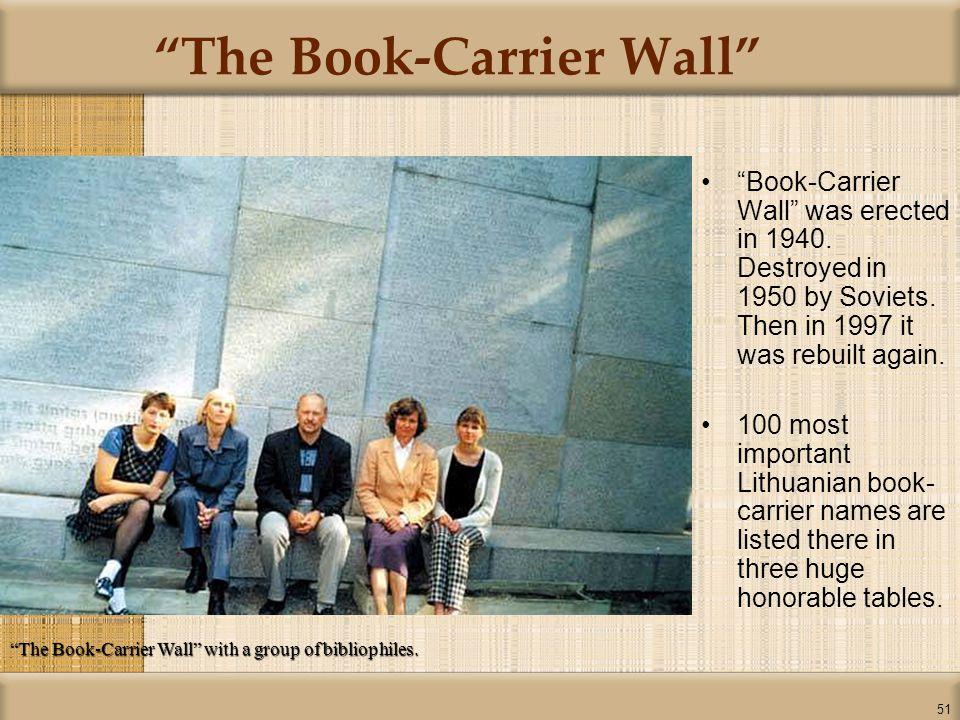 51 The Book-Carrier Wall Book-Carrier Wall was erected in 1940.