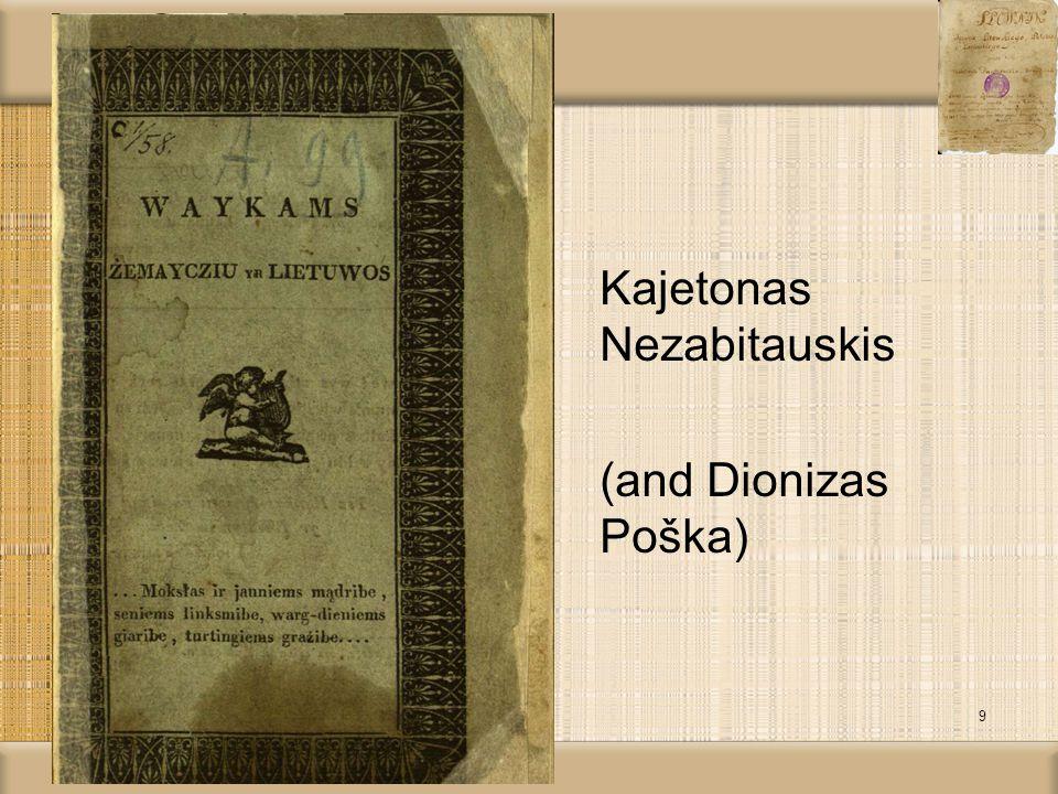 Kajetonas Nezabitauskis (and Dionizas Poška) 9