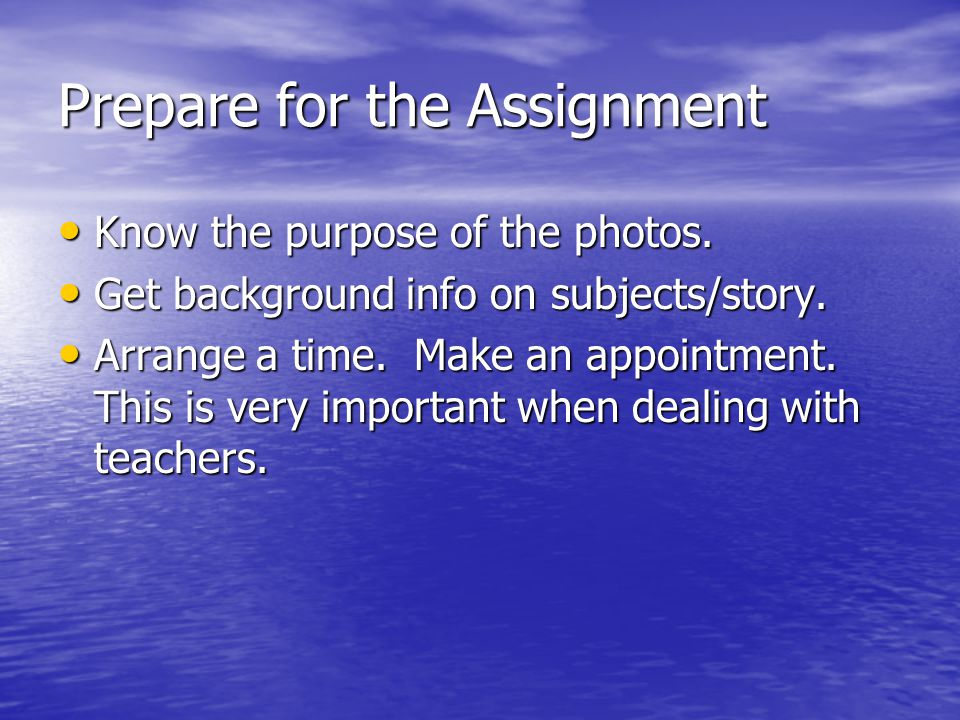 Prepare for the Assignment Know the purpose of the photos.